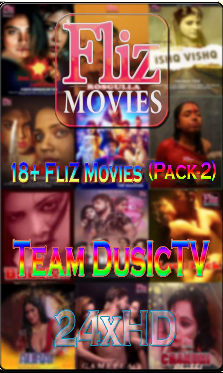 18+ FliZ Movies (Pack-2) 1080p Web-DL AVC AAC 2.0 DuSicTv XcluSive